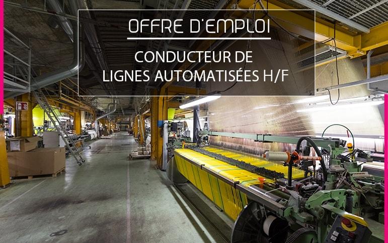 Conducteur de lignes automatisées offre emploi CDI entreprise textile vosges Garnier thiebaut made in france qualite savoir faire