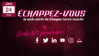 Lancement-de-la-WebSérie-Echappez-Vous-Vosges-terre-textile-Appellation-d'origine