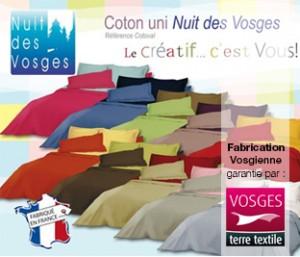 Draps, taies, housses de couettes sont fabriqués dans les Vosges et labellisés Vosges terre textile. La garantie d'une fabrication française